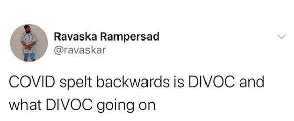 Text - Ravaska Rampersad @ravaskar COVID spelt backwards is DIVOC and what DIVOC going on