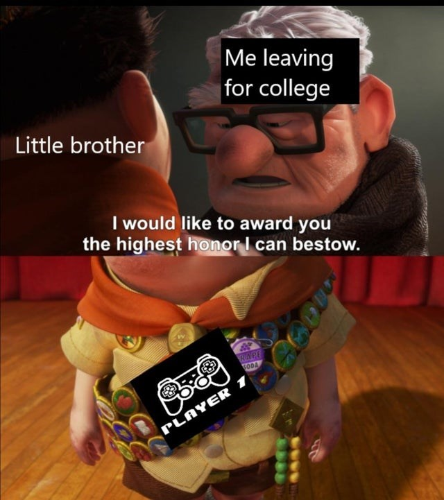 Photo caption - Me leaving for college Little brother I would like to award you the highest honor I can bestow. RAPE GODA PLAYER 1