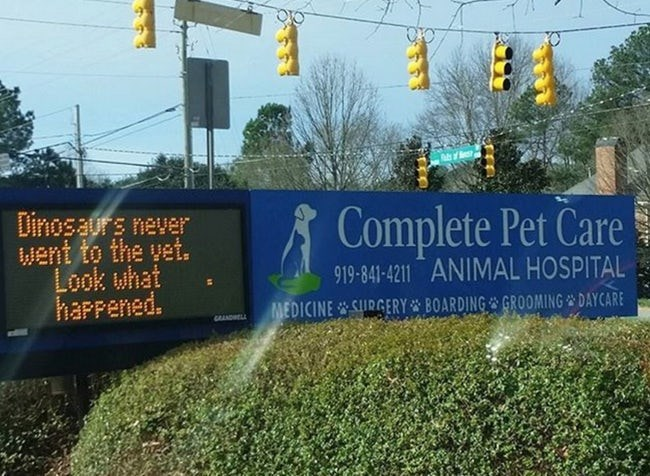 Banner - Dinosaurs never went to the vet. Look what happened. A Complete Pet Care 919-841-4211 ANIMAL HOSPITAL MEDICINE SURGERY BOARDING GROOMING DAYCARE CAANDHELL