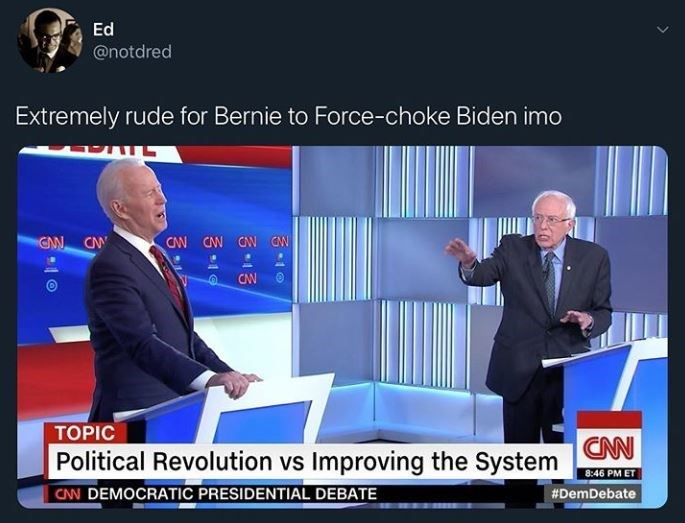 News - Ed @notdred Extremely rude for Bernie to Force-choke Biden imo CW CNN CW CW CW GW TOPIC Political Revolution vs Improving the System CAN 8:46 PM ET CAN DEMOCRATIC PRESIDENTIAL DEBATE #DemDebate