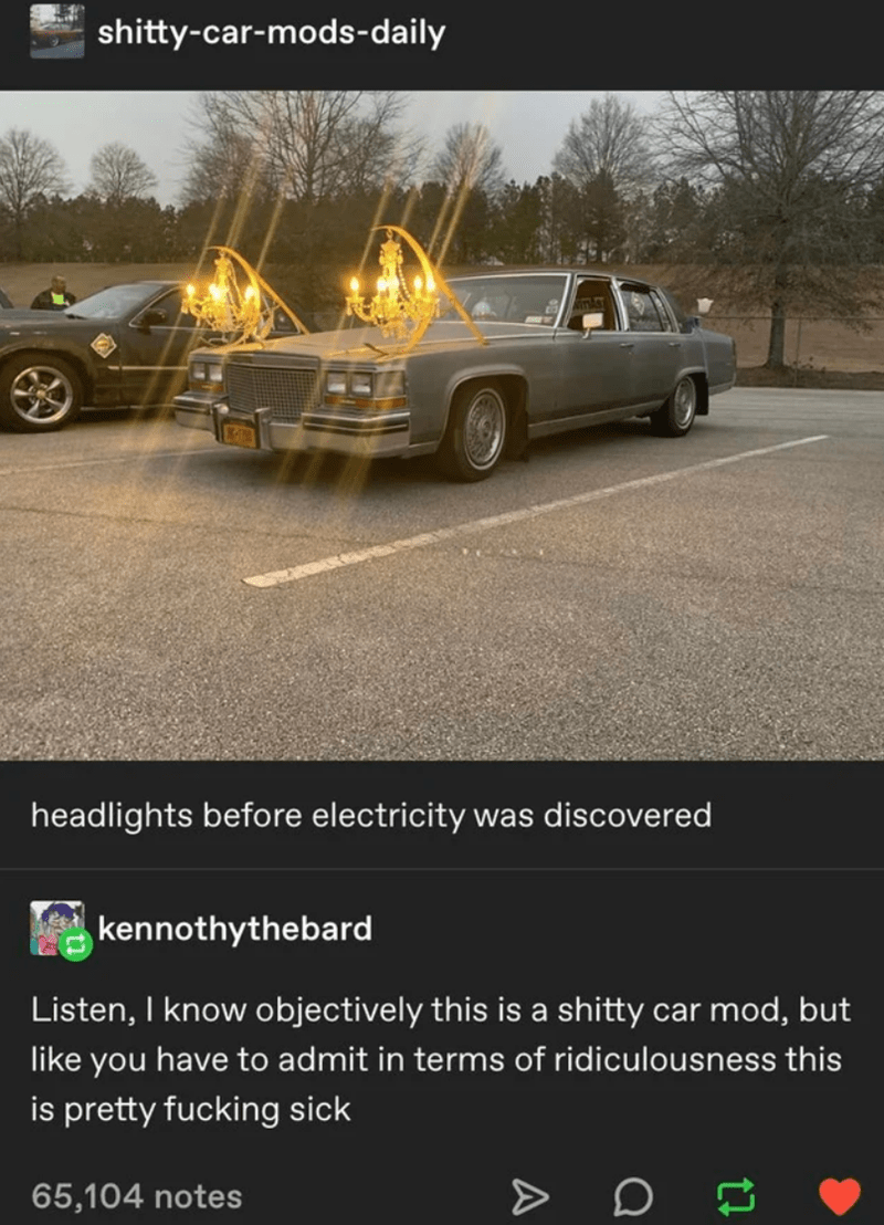 Car - shitty-car-mods-daily headlights before electricity was discovered kennothythebard Listen, I know objectively this is a shitty car mod, but like you have to admit in terms of ridiculousness this is pretty fucking sick 65,104 notes