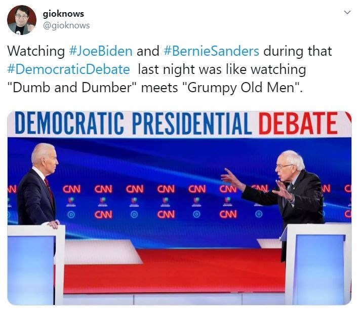 "News - gioknows @gioknows Watching #JoeBiden and #BernieSanders during that #DemocraticDebate last night was like watching ""Dumb and Dumber"" meets ""Grumpy Old Men"". DEMOCRATIC PRESIDENTIAL DEBATE CNN CN CN CNN CN CNN EAN CNN CNN"