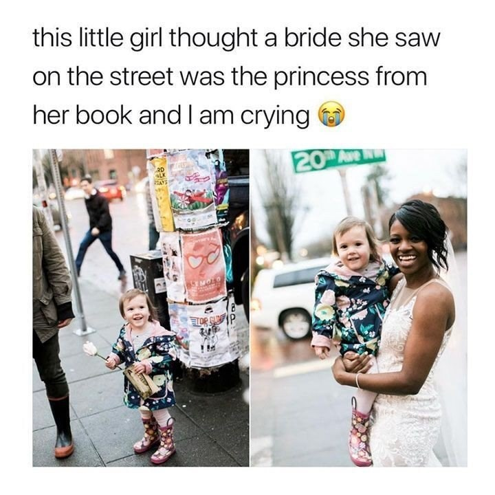Product - this little girl thought a bride she saw on the street was the princess from her book and I am crying O 20 Ave RD PAYS 85 MOLO