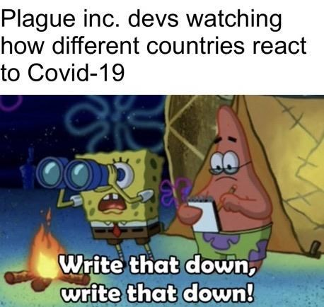 Cartoon - Plague inc. devs watching how different countries react to Covid-19 Write that down, write that down!