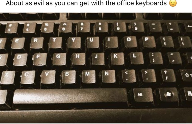 Text - Computer keyboard - About as evil as you can get with the office keyboards к B. Alt