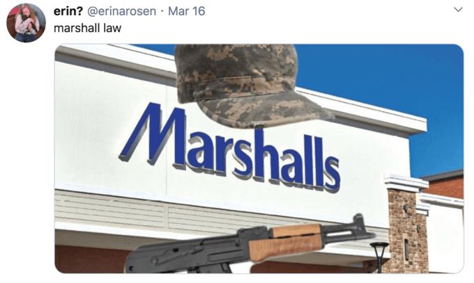 Gun - erin? @erinarosen · Mar 16 marshall law Marshalls