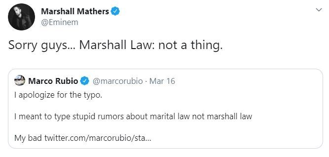 Text - Marshall Mathers @Eminem Sorry guys... Marshall Law: not a thing. @marcorubio · Mar 16 Marco Rubio I apologize for the typo. I meant to type stupid rumors about marital law not marshall law My bad twitter.com/marcorubio/sta.