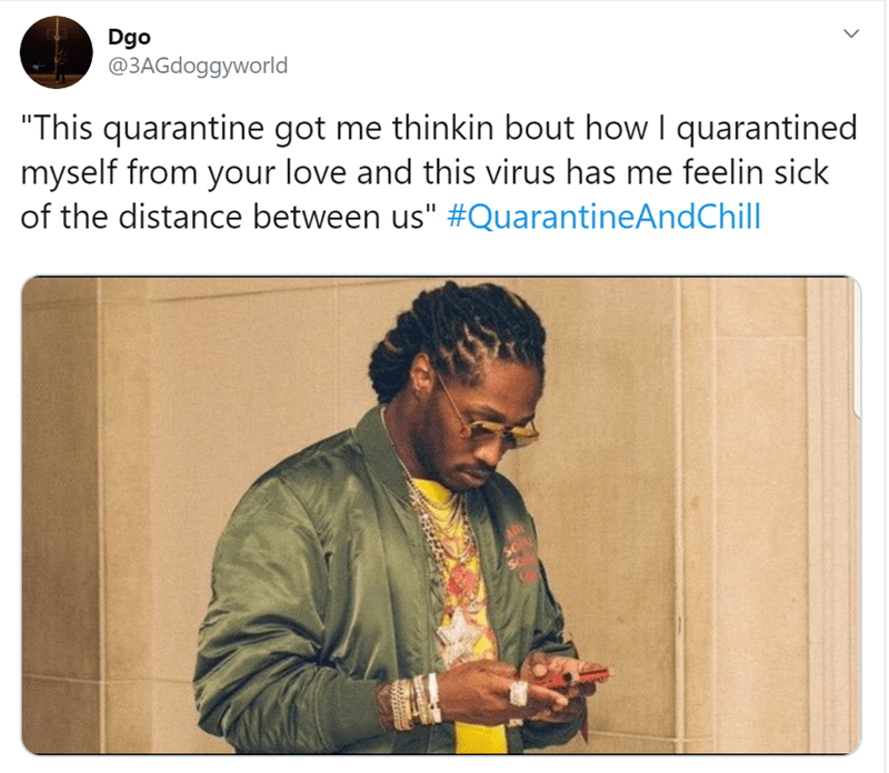 """Text - Dgo @3AGdoggyworld """"This quarantine got me thinkin bout how I quarantined myself from your love and this virus has me feelin sick of the distance between us"""" #QuarantineAndChill"""