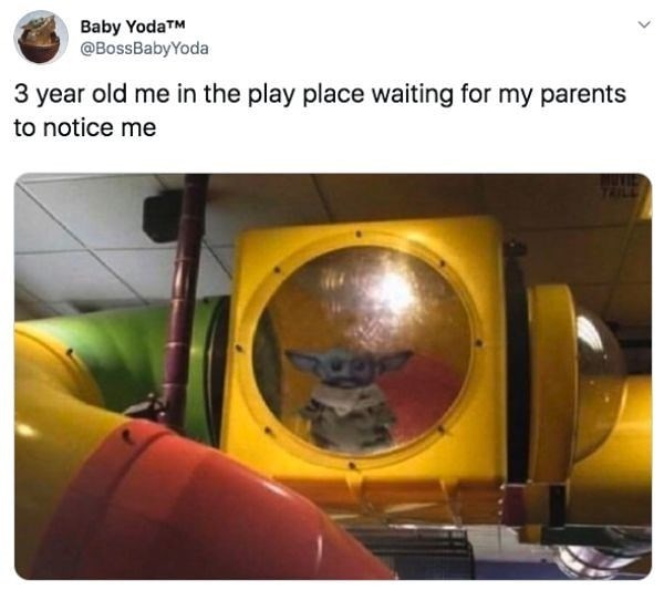 Yellow - Baby YodaTM @BossBabyYoda 3 year old me in the play place waiting for my parents to notice me