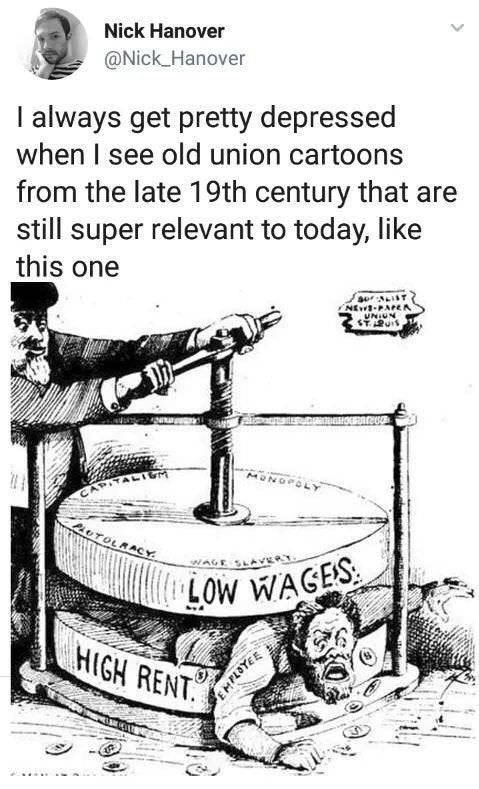 Cartoon - Nick Hanover @Nick_Hanover I always get pretty depressed when I see old union cartoons from the late 19th century that are still super relevant to today, like this one SLIST NE-PAPE UNIUN CAPITALIGM LUTOLAACY WAGE SL LOW WAGES HIGH RENT