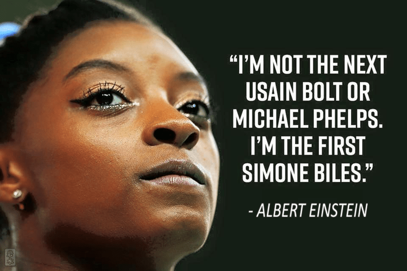 "Face - ""I'M NOT THE NEXT USAIN BOLT OR MICHAEL PHELPS. I'M THE FIRST SIMONE BILES."" - ALBERT EINSTEIN"