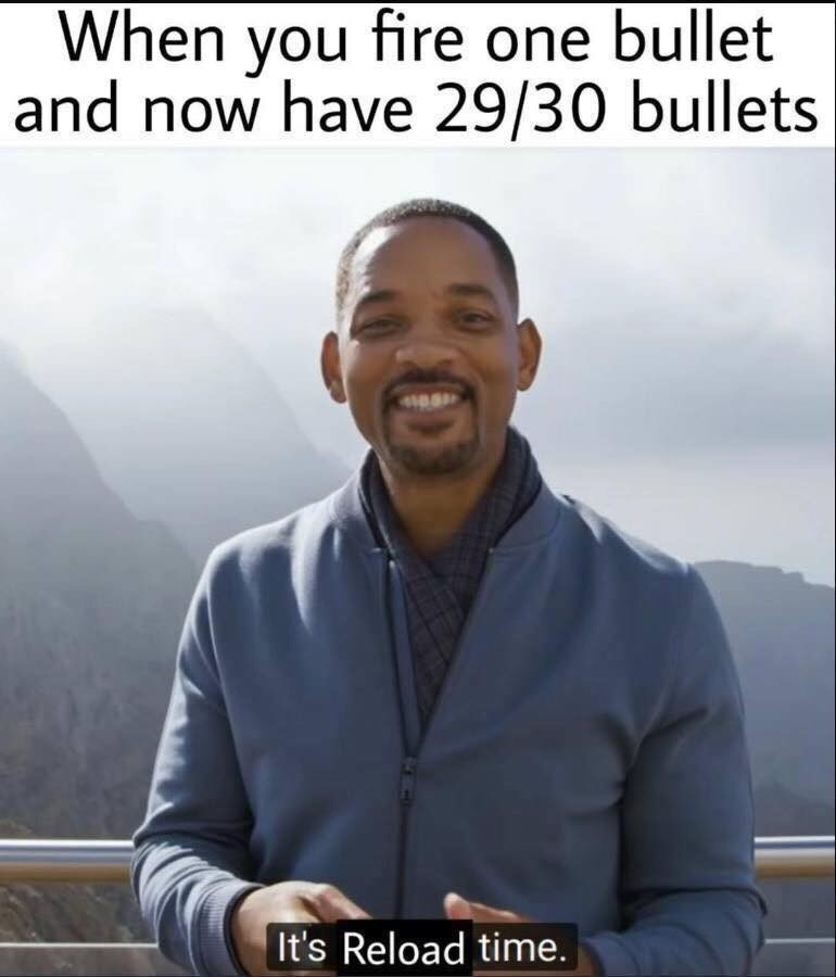 Forehead - When you fire one bullet and now have 29/30 bullets It's Reload time.