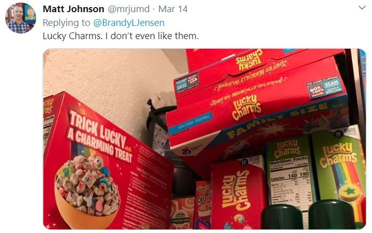 Product - Matt Johnson @mrjumd Mar 14 Replying to @BrandyLJensen Lucky Charms. I don't even like them. Charms LICKY 450RL LIPPING BOX SCAN KOPS TRICK LUCKY A CHARMING TREAT LICKY Chartis FAMILY SIZE Facts rimety LUcky Charms LICKY Charms Nutrition Facts Caluries 140 190 Toas crun Ucky Charms
