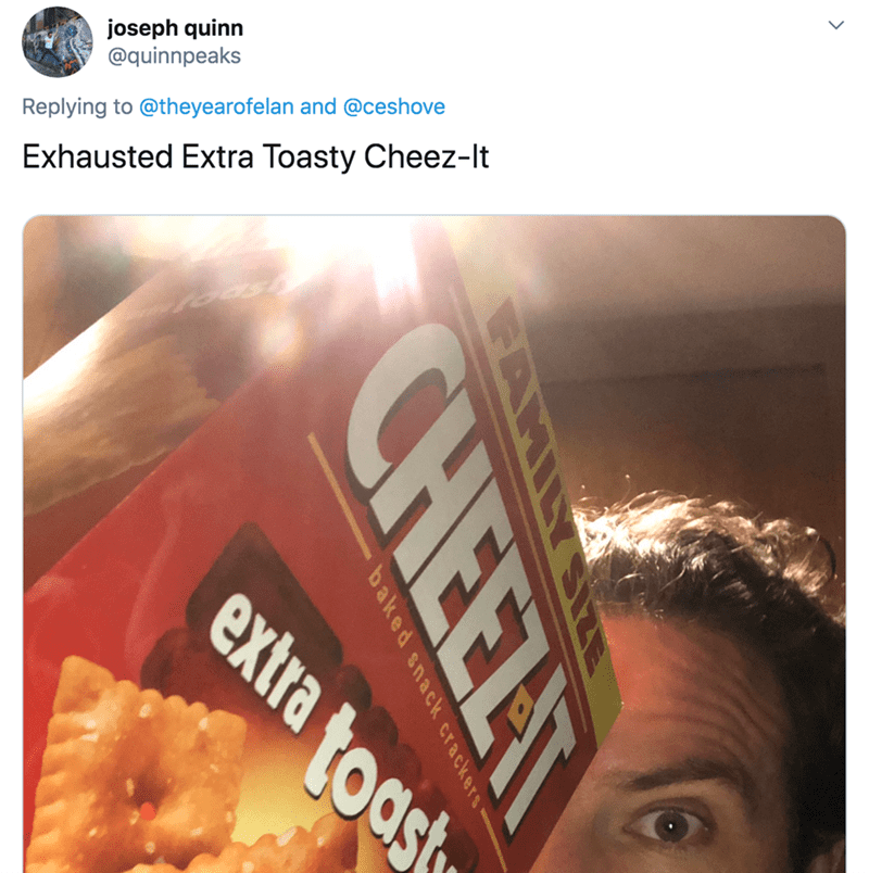 Text - joseph quinn @quinnpeaks Replying to @theyearofelan and @ceshove Exhausted Extra Toasty Cheez-It CHEEZT baked snack crackers extra toast