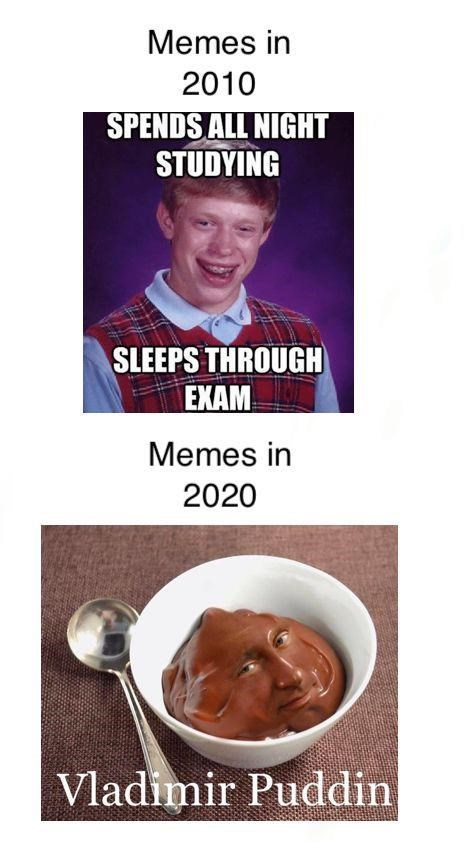 Food - Memes in 2010 SPENDS ALL NIGHT STUDYING SLEEPS THROUGH EXAM Memes in 2020 Vladimir Puddin
