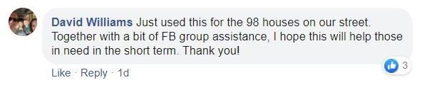 Text - David Williams Just used this for the 98 houses on our street. Together with a bit of FB group assistance, I hope this will help those in need in the short term. Thank you! Like Reply - 1d