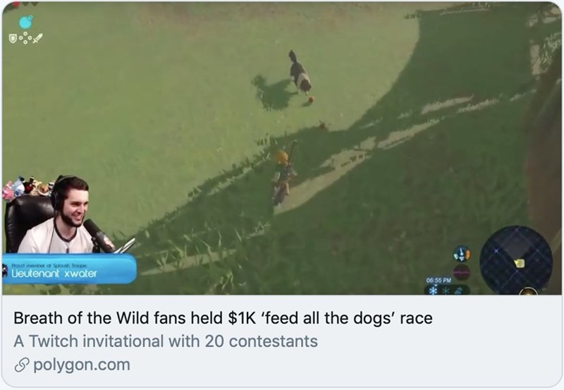 Text - Proud menber d Spioush houpe Lieutenant xwater 06:56 PM Breath of the Wild fans held $1K 'feed all the dogs' race A Twitch invitational with 20 contestants S polygon.com