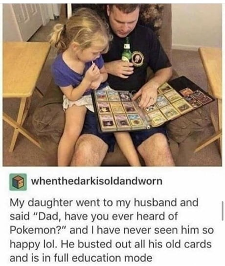 """Photography - whenthedarkisoldandworn My daughter went to my husband and said """"Dad, have you ever heard of Pokemon?"""" and I have never seen him so happy lol. He busted out all his old cards and is in full education mode"""