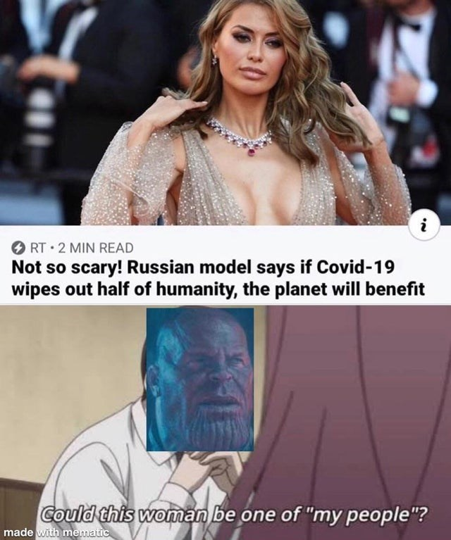 """Product - O RT • 2 MIN READ Not so scary! Russian model says if Covid-19 wipes out half of humanity, the planet will benefit Could this woman be one of """"my people""""? made with mematic"""