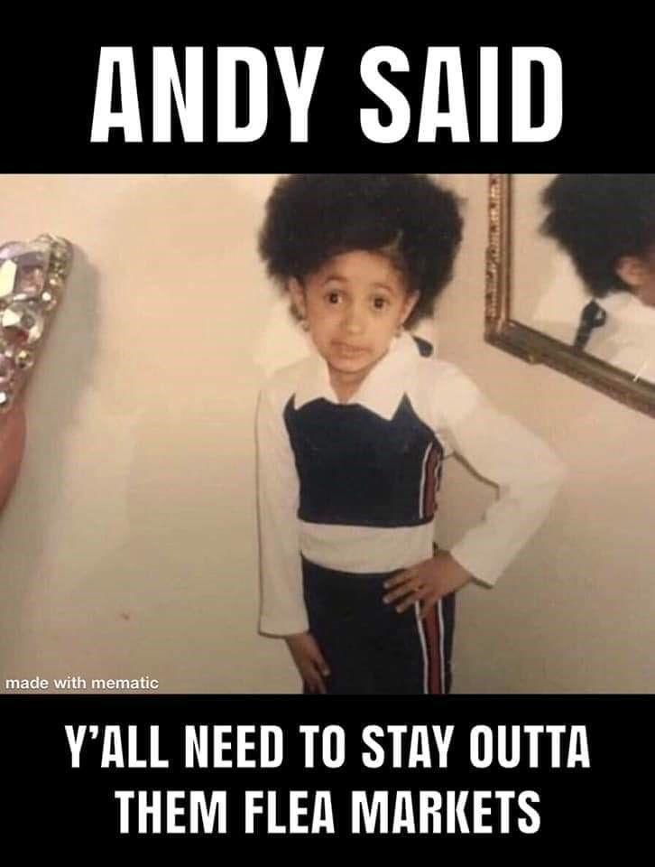 Photo caption - ANDY SAID made with mematic Y'ALL NEED TO STAY OUTTA THEM FLEA MARKETS