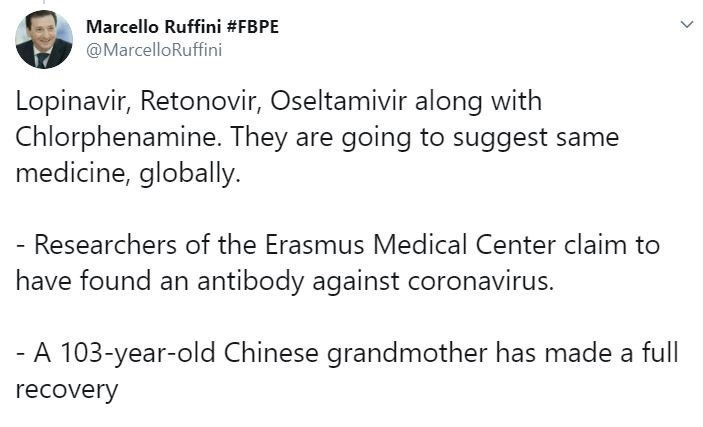 Text - Marcello Ruffini #FBPE @MarcelloRuffini Lopinavir, Retonovir, Oseltamivir along with Chlorphenamine. They are going to suggest same medicine, globally. - Researchers of the Erasmus Medical Center claim to have found an antibody against coronavirus. A 103-year-old Chinese grandmother has made a full recovery
