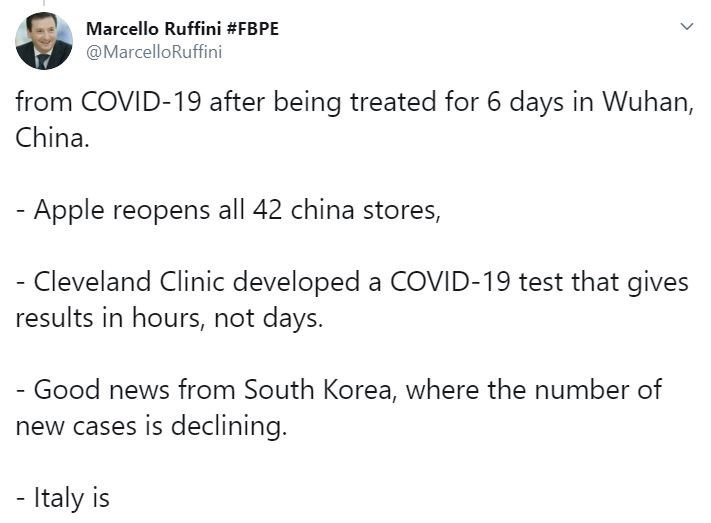 Text - Marcello Ruffini #FBPE @MarcelloRuffini from COVID-19 after being treated for 6 days in Wuhan, China. - Apple reopens all 42 china stores, - Cleveland Clinic developed a COVID-19 test that gives results in hours, not days. - Good news from South Korea, where the number of new cases is declining. - Italy is
