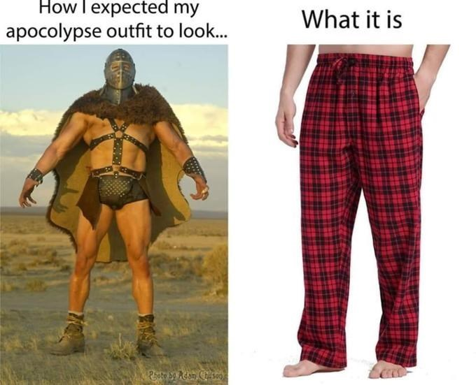 Clothing - How I expected my What it is apocolypse outfit to look... Psoto be Adam Chiso0