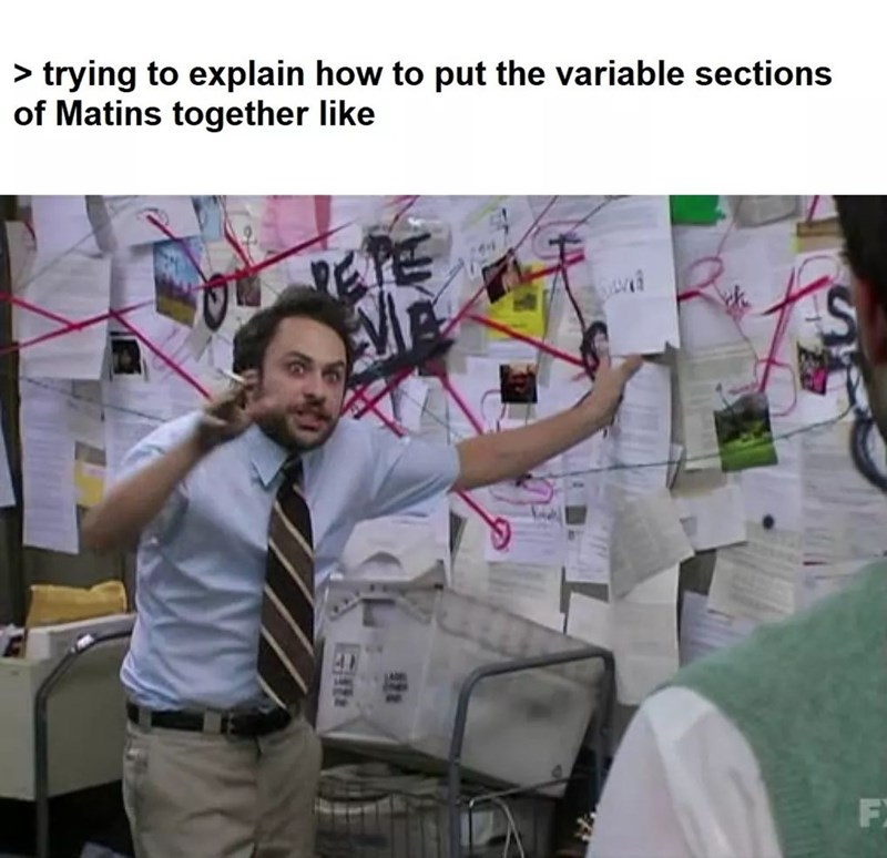 Text - > trying to explain how to put the variable sections of Matins together like F: Gite
