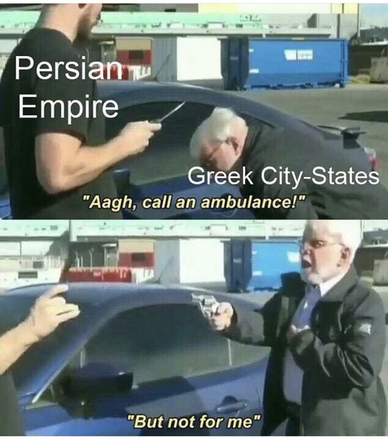 "Vehicle door - Persian Empire Greek City-States ""Aagh, call an ambulance!"" ""But not for me"""