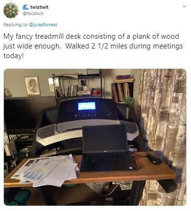 Product - C twiztwit @twiztwit Replying to @julesforrest My fancy treadmill desk consisting of a plank of wood just wide enough. Walked 2 1/2 miles during meetings today!