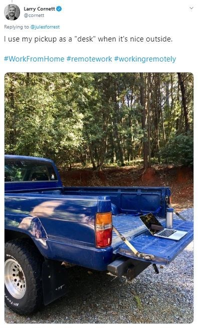 """Vehicle - Larry Cornett @cornett Replying to @julesforrest I use my pickup as a """"desk"""" when it's nice outside. #WorkFromHome #remotework #workingremotely"""