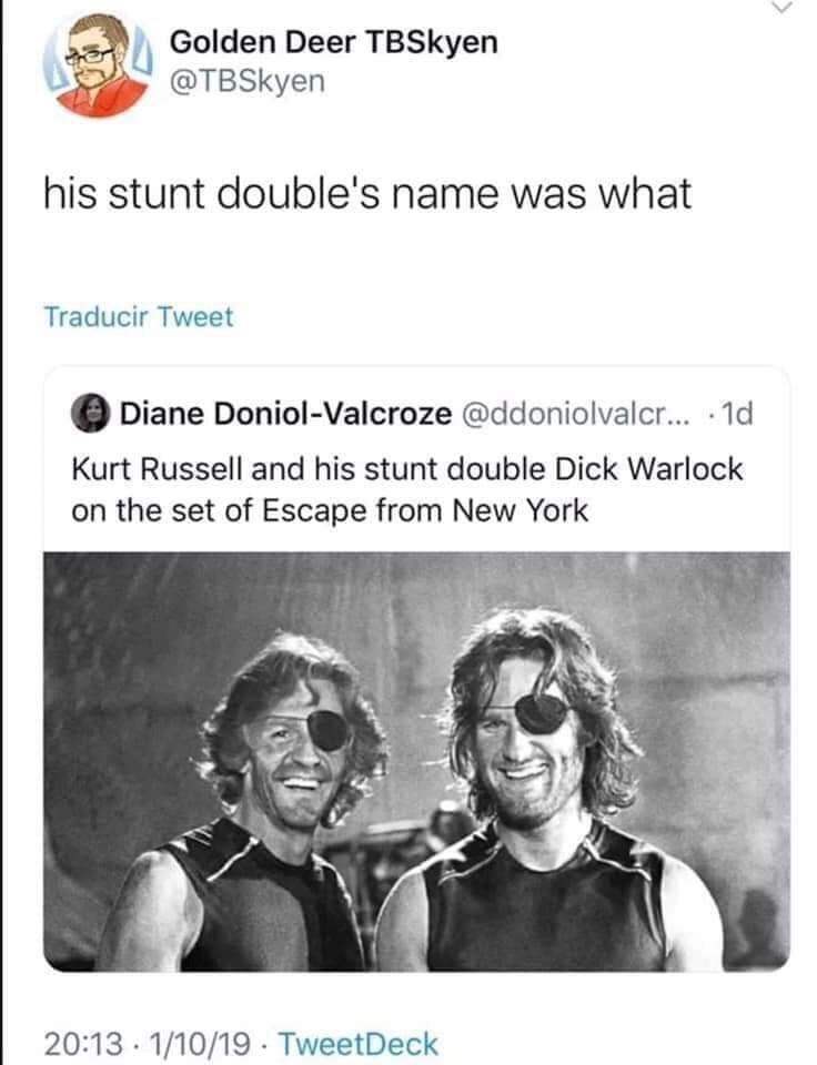 Text - Golden Deer TBSkyen @TBSkyen his stunt double's name was what Traducir Tweet Diane Doniol-Valcroze @ddoniolvalcr... 1d Kurt Russell and his stunt double Dick Warlock on the set of Escape from New York 20:13 · 1/10/19· TweetDeck