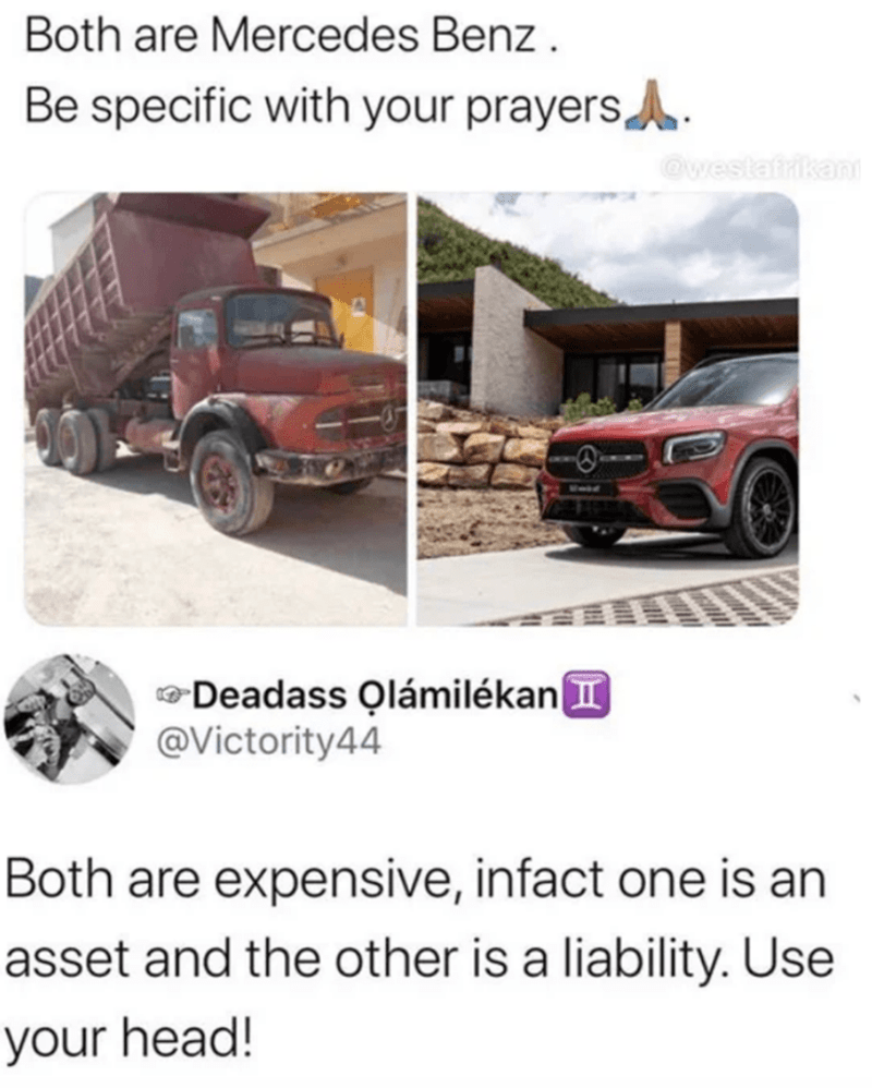 Land vehicle - Both are Mercedes Benz. Be specific with your prayers. @westafrikani Wesd Deadass Olámilékan I @Victority44 Both are expensive, infact one is an asset and the other is a liability. Use your head!