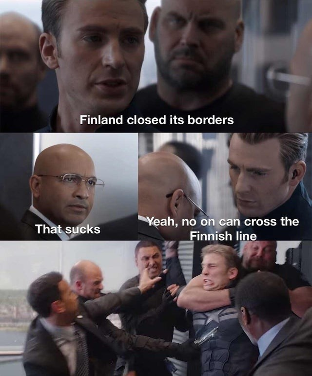 Facial expression - Finland closed its borders Yeah, no on can cross the Finnish line That sucks