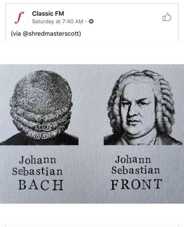Text - Classic FM Saturday at 7:40 AM O (via @shredmasterscott) Johann Sebastian Johann Sebastian BACH FRONT