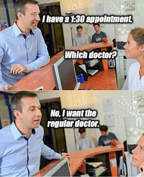 Product - Thave a 1:30 appointment Which doctor? depositphote No, I want the regular doctor.