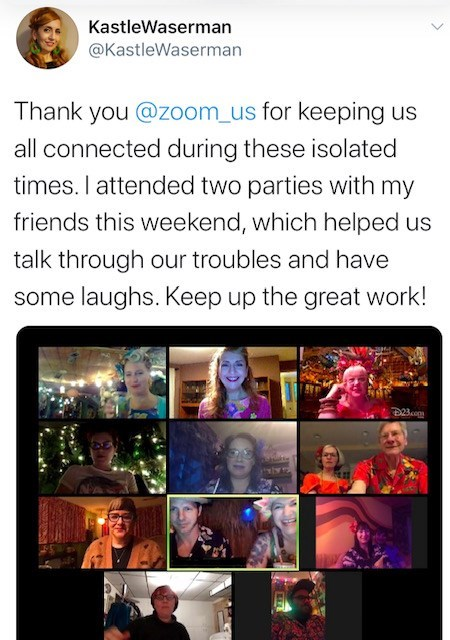 Text - KastleWaserman @KastleWaserman Thank you @zoom_us for keeping us all connected during these isolated times. I attended two parties with my friends this weekend, which helped us talk through our troubles and have some laughs. Keep up the great work! D2Bcom