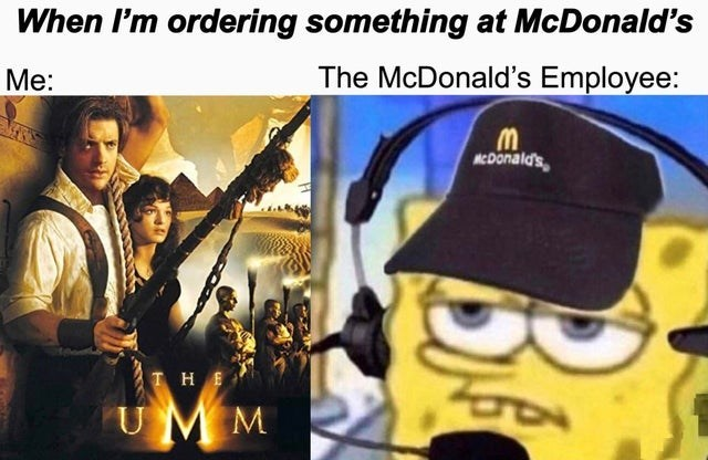 Cartoon - When I'm ordering something at McDonald's Me: The McDonald's Employee: ACDonald's UMM