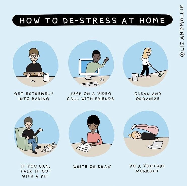 Cartoon - HOW TO DE-STRESS AT HOME GET EXTREMELY JUMP ON A VIDEO CLEAN AND INTO BAKING CALL WITH FRIENDS ORGANIZE IF YOU CAN, WRITE OR DRAW DO A YOUTUBE TALK IT OUT WORKOUT WITH A PET @LIZ ANDMOLLIE