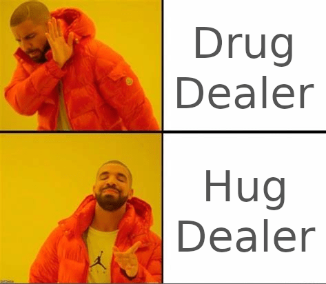 Text - Drug Dealer Hug Dealer