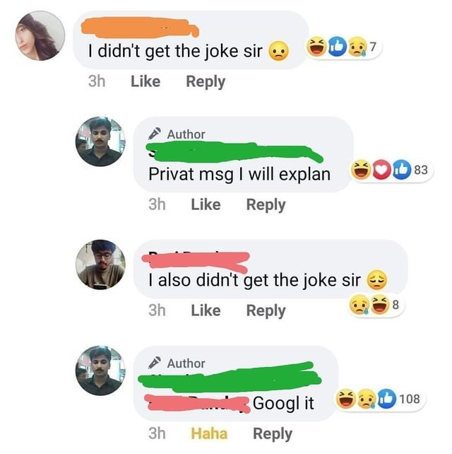 I didn't get the joke sir 3h Like Reply Author Privat msg I will explan 83 3h Like Reply I also didn't get the joke sir 3h Like Reply A Author 108 Googl it 3h Haha Reply