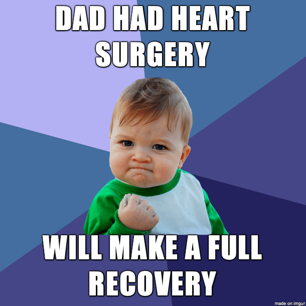 Child - DAD HAD HEART SURGERY WILL MAKE A FLL RECOVERY made on imgur