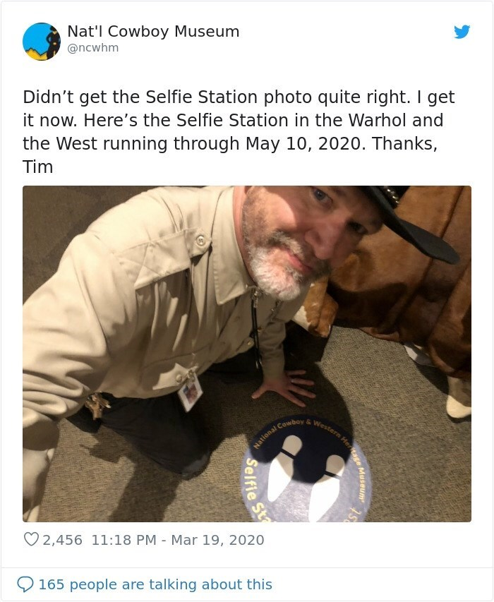 Photo caption - Nat'l Cowboy Museum @ncwhm Didn't get the Selfie Station photo quite right. I get it now. Here's the Selfie Station in the Warhol and the West running through May 10, 2020. Thanks, Tim Cowboy & Western Her National C O 2,456 11:18 PM - Mar 19, 2020 165 people are talking about this tage Museum st Selfie S Sta
