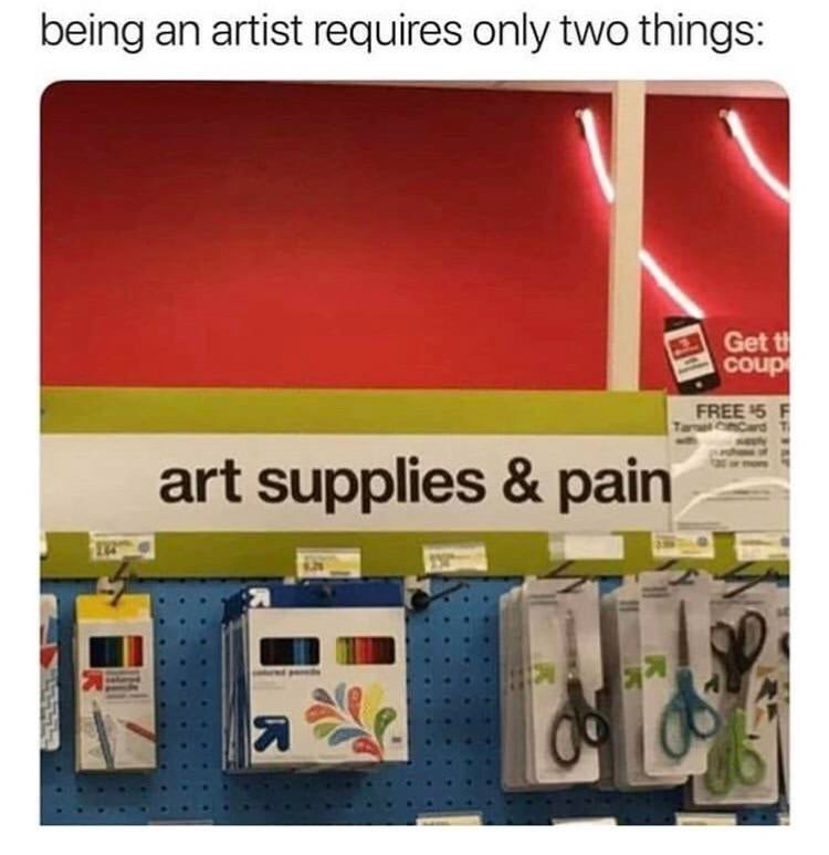 Product - being an artist requires only two things: Get t coup FREE 5 F art supplies & pain