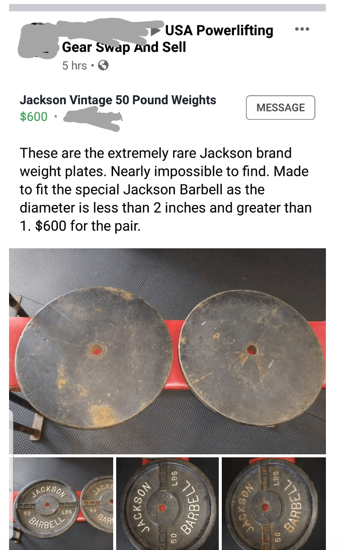 USA Powerlifting Gear Swap And Sell 5 hrs • O Jackson Vintage 50 Pound Weights MESSAGE $600 These are the extremely rare Jackson brand weight plates. Nearly impossible to find. Made to fit the special Jackson Barbell as the diameter is less than 2 inches and greater than 1. $600 for the pair. JACKSON JACK 50 50 LBS BAR ARBELL NOSKOS JACK BARBE