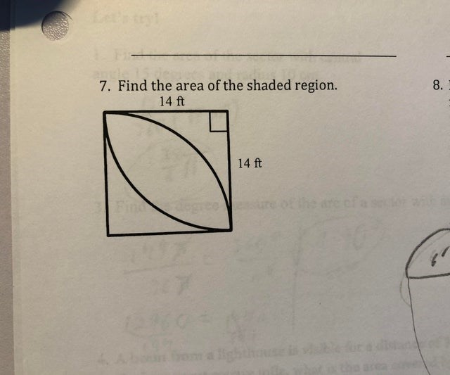 Text - 7. Find the area of the shaded region. 8. 14 ft 14 ft Fine the
