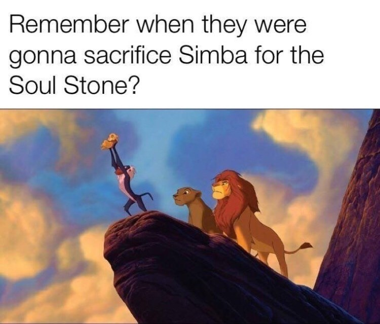 Sky - Remember when they were gonna sacrifice Simba for the Soul Stone?