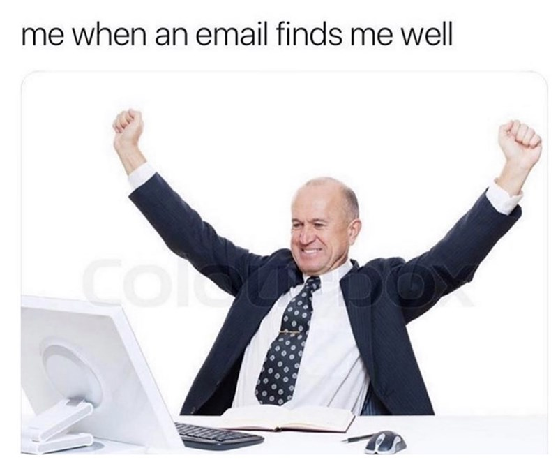 Gesture - me when an email finds me well coot