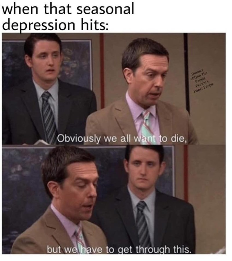 Facial expression - when that seasonal depression hits: Dunder Mifflin The People Person's Paper People Obviously we all want to die, but we have to get through this.