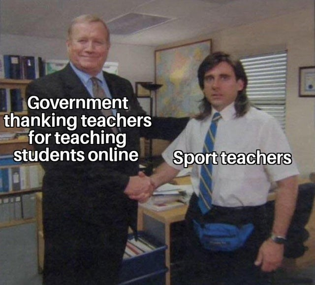 funny office meme about online classes | government thanking teachers for teaching students online sport teachers | Young Michael Scott Shaking Ed Truck's Hand